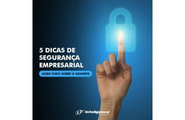 5 Dicas de segurança empresarial