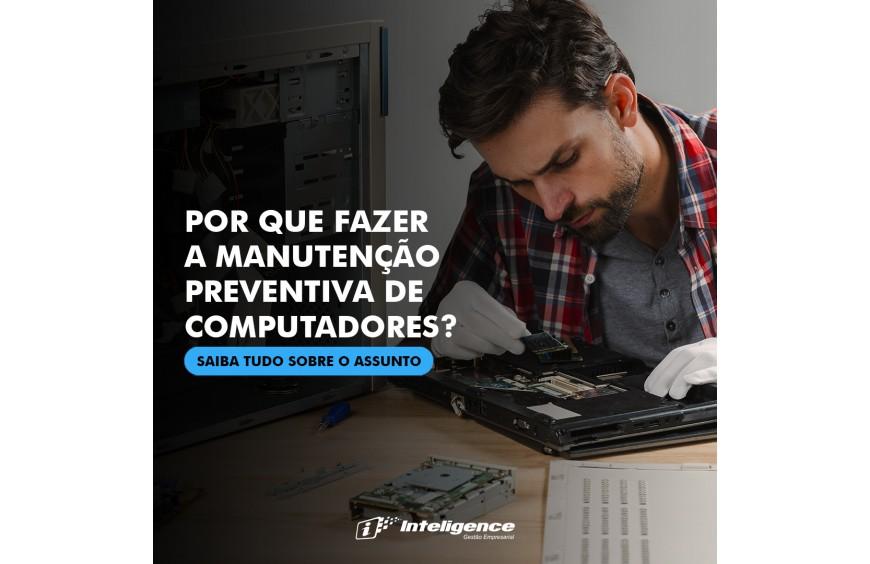 Porque fazer manutenção preventiva de computadores?