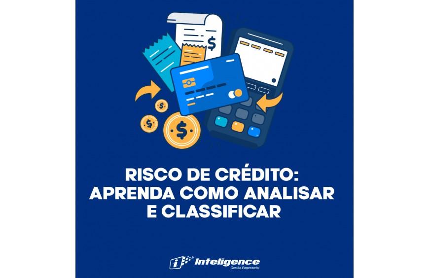 Risco de Crédito: Aprenda como analisar e classificar