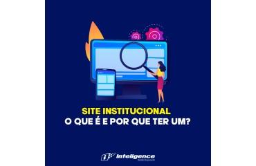 Site institucional: O que é e porque ter um?