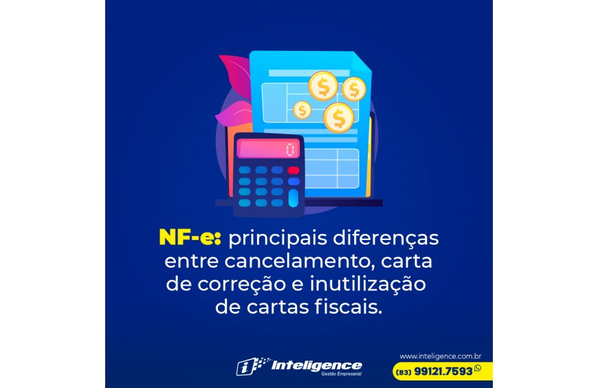 NF-e: principais diferenças entre cancelamento, carta de correção e inutilização de cartas fiscais